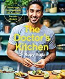 The Doctor's Kitchen: Supercharge Your Health with 100 Delicious Everyday Recipes