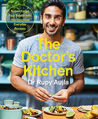 The Doctor's Kitchen: Supercharge your health with 100 delicious everyday recipes por Dr Rupy Aujla