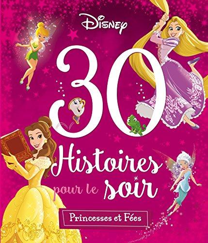 DISNEY PRINCESSES - 30 Histoires pour le Soir - Princesses et Fées par Emmanuelle Radiguer