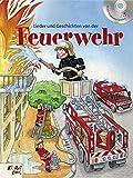 Lieder und Geschichten von der Feuerwehr: Buch mit CD von