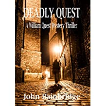 Deadly Quest (A William Quest Victorian Mystery Thriller Book 2)