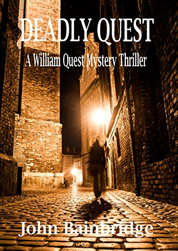 Deadly Quest (A William Quest Victorian Mystery Thriller Book 2) by [Bainbridge, John]
