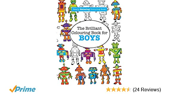 The Brilliant Colouring Book For BOYS A Really RELAXING Amazoncouk Elizabeth James 9781908707963 Books