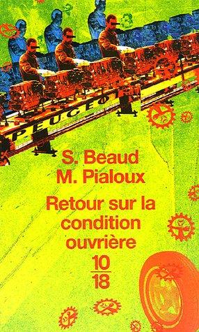 Retour sur la condition ouvrière : Enquête aux usines Peugeot de Sochaux-Monbéliard par Stéphane Beaud