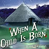 When a Child Is Born: A Chronicles of St. Mary's Short Story