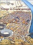 Voyage en Gaule romaine   Coulon, Gérard (1945-....) - conservateur de musée. Auteur