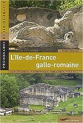 L'Île-de-France gallo-romaine