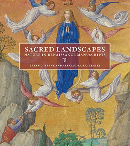Sacred Landscapes - Nature in Renaissance Manuscripts por Bryan C. Keene