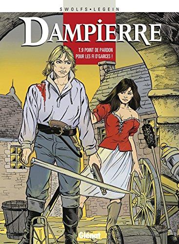 Dampierre - Tome 09 : Point de pardon pour les fi d'garces !