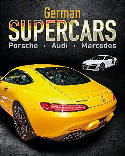 German Supercars: Porsche, Audi, Mercedes