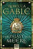 Der Palast der Meere: Ein Waringham-Roman (Waringham Saga, Band 5) - Rebecca Gablé