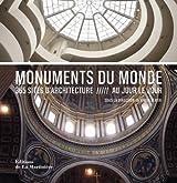 Monuments du monde. 365 sites d'architecture au jour le jour