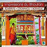 Impressions Du Bhoutan: Sommets, Croyance, Bonheur: Des Hommes Et Des Femmes, Des Monasteres Et Des Paysages Rocailleux Dans L'himalaya