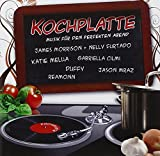 Kochplatte - Musik für den perfekten Abend!
