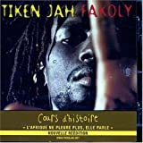 Cours d'histoire / Tiken Jah Fakoly   Fakoly, Tiken Jah (1968-....)