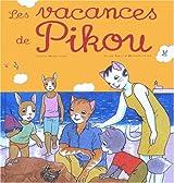 Les vacances de Pikou