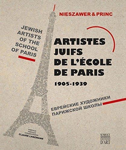 Jewish Artists of the School of Paris, 1905-1939 by Nadine Nieszawer (2016-05-01)