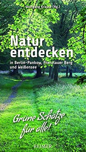 Natur entdecken in Berlin-Pankow, Prenzlauer Berg und Weißensee