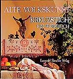 Alte Volkskunst Kreuzstich. Ein Werkbuch. Steirisches Heimatwerk: Mit 14 Seiten einleitenden Text, 94 Seiten großformatige Musterbögen zum Herausnehmen und 240 Motive