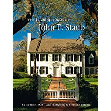 The Country Houses of John F. Staub (Sara and John Lindsey Series in the Arts and Humanities)