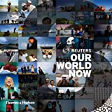 REUTERS - OUR WORLD NOW BY (REUTERS) PAPERBACK