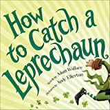 How to Catch a Leprechaun by Adam Wallace (2016-02-02)