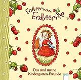 Erdbeerinchen Erdbeerfee: Das sind meine Kindergarten-Freunde