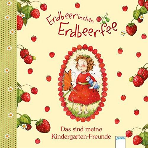 Erdbeerinchen Erdbeerfee: Das sind meine Kindergarten-Freunde -