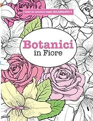 Idea Regalo - Libro da Colorare super RILASSANTE 3: Botanici in Fiore: Volume 3