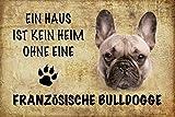 ComCard Ein haus ist kein heim ohne einen Französische Bulldogge hund schild aus blech, metal sign, tin