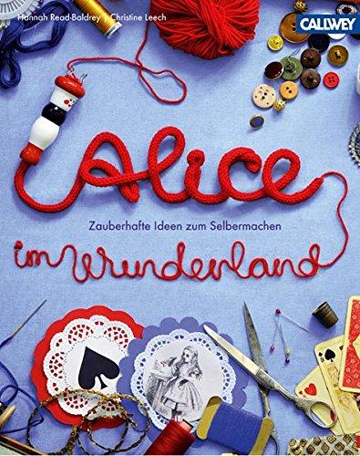 Alice im Wunderland: Zauberhafte Ideen zum (Im Wunderland Alice Design)