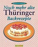 Noch mehr alte Thüringer Backrezepte
