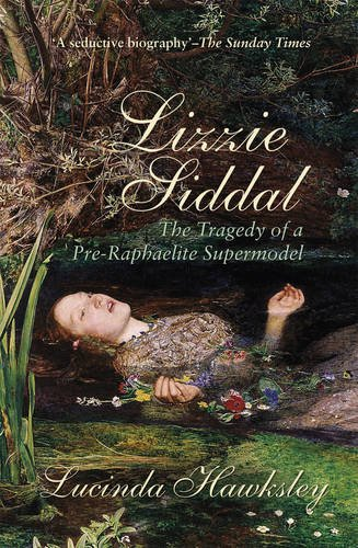 Lizzie Siddal: The Tragedy of a Pre-Raphaelite Supermodel