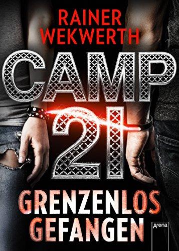 Camp 21: Grenzenlos gefangen Armee Graben