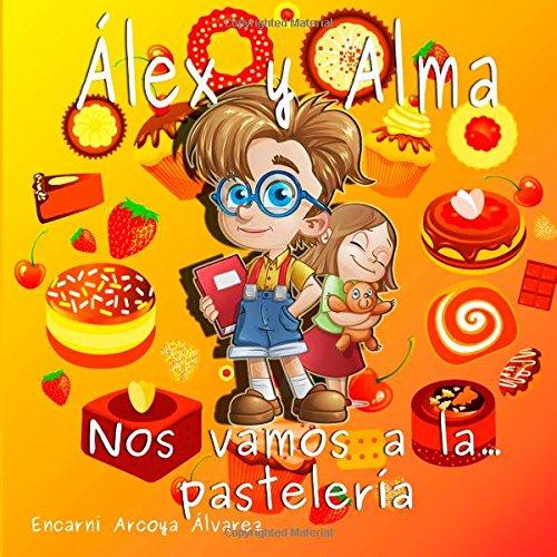 Alex y Alma: Nos vamos a la pasteleria: Volume 1