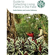 Guide to Collecting Living Plants in the Field