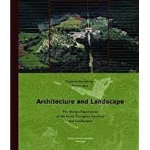 Architecture and Landscape: The Design Experiment of the Great European Gardens and Landscapes