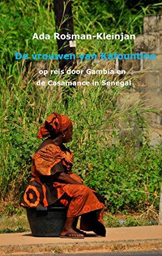 De vrouwen van Kafountine: op reis door Gambia en de Casamance van Senegal (Kleintje Wombat. Verre bestemmingen dichtbij Book 5) (Dutch Edition) por Ada Rosman-Kleinjan
