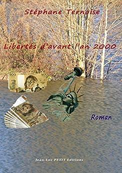 Libertés d'avant l'an 2000 par [Ternoise, Stéphane]