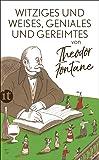 Witziges und Weises, Geniales und Gereimtes von Theodor Fontane (insel taschenbuch)