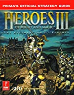Heroes of Might and Magic III - The Restoration of Erathia : Prima's Official Strategy Guide de T. Ono