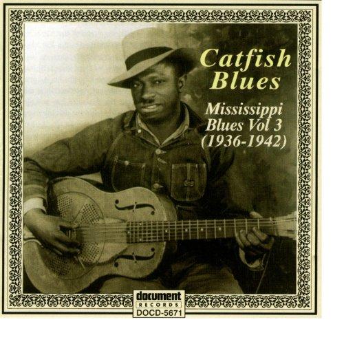 "Mississippi Blues Vol. 3 ""Catf..."