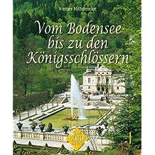 Vom Bodensee bis zu den Königsschlössern