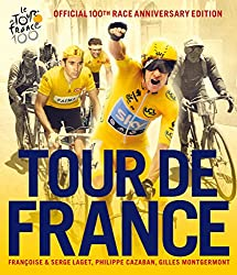 Tour de France: The Official 100th Race Anniversary Edition (English Edition)