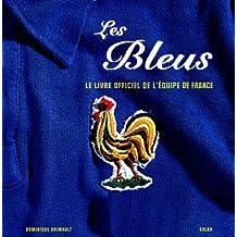 Les Bleus : La grande histoire de l'équipe de France