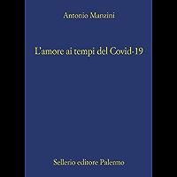L'amore ai tempi del Covid-19 (Il vicequestore Rocco Schiavone Vol. 16)