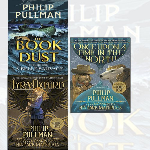 Philip Pullman 3 Books Collection Set -Lyra's Oxford:His Dark Materials(His Dark Materials,Once Upon a Time in the North:His Dark Materials,La Belle Sauvage:The Book of Dust Volume One[HardCover]