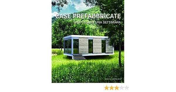 Case Prefabbricate Stile Francese : Case prefabbricate una casa in una settimana ediz illustrata