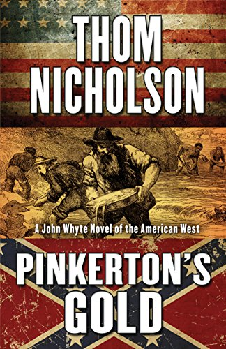 pinkertons-gold-a-john-whyte-novel-of-the-american-west