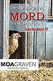 Omas Neugier und ein Mord im Hühnerstall: Die schrägsten Ermittler in Ostfriesland (Soko Norddeich 117 3) von Moa Graven